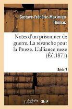 Notes d'un Prisonnier de Guerre : 7eme Serie. la Revanche Pour la Prusse....