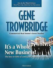 It's a Whole New Business! : The How-To Bible of Syndicated Investment Real...