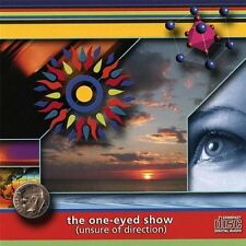 Unsure Of Direction By One-Eyed Show On Audio CD Album 2007 Very Good