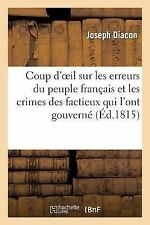 Coup d'Oeil Sur les Erreurs du Peuple Francais et les Crimes des Factieux Qui...