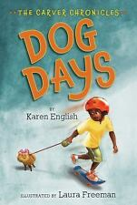 Dog Days: The Carver Chronicles, Book One by English, Karen
