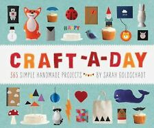 Craft-a-Day: 365 Simple Handmade Projects, Goldschadt, Sarah, Good Book