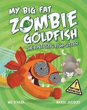 My Big Fat Zombie Goldfish: The Fintastic Fish-Sitter, O'Hara, Mo, New Condition