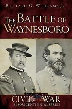 The Battle of Waynesboro by Richard G., Jr. Williams (2014, Paperback)