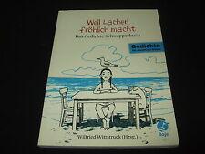Wilfried Wittstruck - Weil Lachen fröhlich macht - Das Gedichte-Schnupperbuch