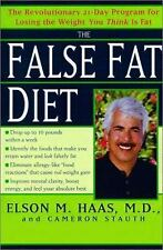 The False Fat Diet: The Revolutionary 21-Day Program for Losing the Weight You T