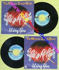 LP 45 7''THE MICHAEL ZAGER BAND Life's a party Using you 1978 italy no cd mc*dvd