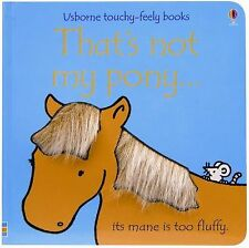 That's Not My Pony (Usborne Touchy Feely) by Watt, Fiona