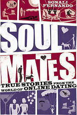 Soulmates: True stories from the world of online dating Sonali Fernando Very Goo