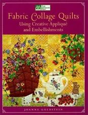 Fabric Collage Quilts Using Creative Applique and Embellishments by Joanne...
