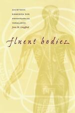 Fluent Bodies : Ayurvedic Remedies for Postcolonial Imbalance by Jean M....