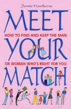 Meet Your Match: How to Find and Keep the Man or Woman Who's Right for You Jenni