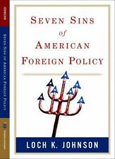 NEW - Seven Sins of American Foreign Policy (Great Questions in Politics Series)