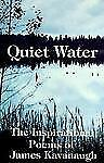 Quiet Water: The Inspirational Poems of James Kavanaugh