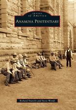 Images of America: Anamosa Penitentiary by Richard Snavely and Steve Wendl (2010