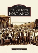 Images of America: Fort Knox, Kentucky by Gary Kempf (2004, Paperback)