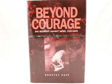 VERY GOOD!! Beyond Courage: One Regiment Against Japan, 1941-1945, Dorothy Cave