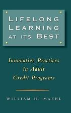 Lifelong Learning at Its Best: Innovative Practices in Adult Credit Programs (Jo