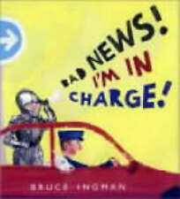 Bad News I'm in Charge!,Bruce Ingman,New Book mon0000010250