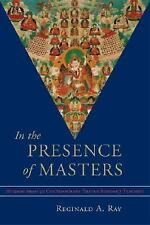 In the Presence of Masters: Wisdom from 30 Contemporary Tibetan Buddhist Teacher