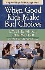 NEW! When Good Kids Make Bad Choices Elyse Fitzpatrick Paperback Book (English