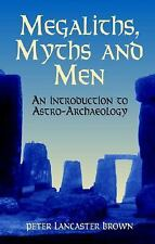 2000 Megaliths, Myths and Men: An Introduction to Astro-Archaeology 0486411451
