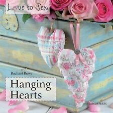 Hanging Hearts (Love to Sew), Rowe, Rachael, New Books