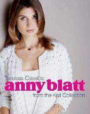 Anny Blatt: Timeless Classics from the Knit Collection by , Good Book