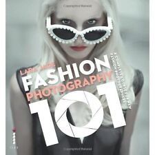 Fashion Photography 101 Lara Jade Ilex PB / 9781908150455