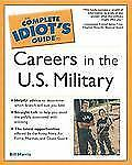 The Complete Idiot's Guide To Careers in the U.S. Military-ExLibrary