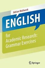 English for Academic Research : Grammar Exercises by Adrian Wallwork (2012,...