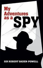 My Adventures as a Spy Dover Military History, Weapons, Armor)