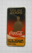 COCA-COLA / FIFA WORLD CUP DEUTSCHLAND 2006 /  IT´S YOUR HEIMSPIEL .. Pin (244i)