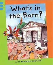 WHAT'S IN THE BARN BY A H BENJAMIN AND O'KIF