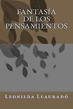 Fantasía de los Pensamientos by Leonilda Llauradó (2011, Paperback)
