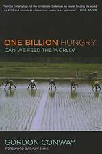 One Billion Hungry: Can We Feed the World?, Conway, Gordon, Very Good, Paperback