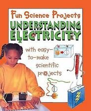 Understanding Electricity (Fun Science Projects)-ExLibrary
