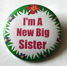 New Big Sister 50mm Pin Button Badge Ideal Ideal Gift For Older Siblings D1