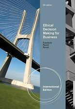 Ethical Decision Making for Business, International Edition, FERRELL, Good, Pape