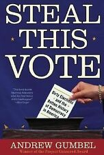 Steal This Vote: Dirty Elections and the Rotten History of Democracy in America,