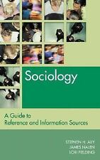 Sociology: A Guide to Reference and Information Sources (Reference Sou-ExLibrary