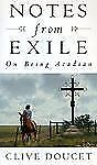 Notes From Exile: On Being Acadian, Doucet, Clive, Good Book