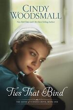The Amish of Summer Grove: Ties That Bind : A Novel by Cindy Woodsmall (2015,...