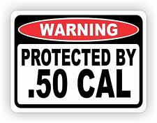 Protected By .50 CAL Warning Decal Sticker Pro Gun Security Ammo Rifle Sniper
