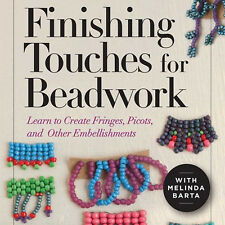 NEW DVD: FINISHING TOUCHES FOR BEADWORK: Learn to Create Fringes, Picots, and Ot