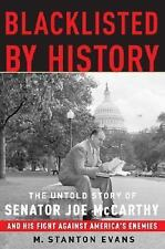 Blacklisted by History : The Untold Story of Senator Joe McCarthy and His Fight…