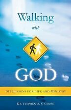 Walking with God : 101 Lessons for Life and Ministry by Stephen A. Gammon...