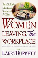 Women Leaving the Workplace: How to Make the Transition from Work to Home Burke