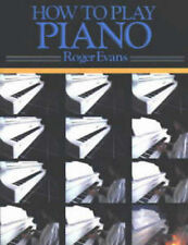How to Play Piano: A New Easy to Understand Way to Lea