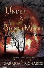 Elemental Enchanter: Under a Blood Moon by Carrigan Richards (2014, Paperback)